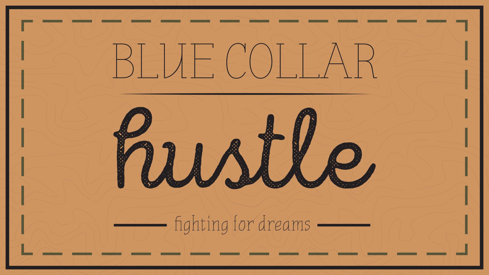 Blue Collar Hustle