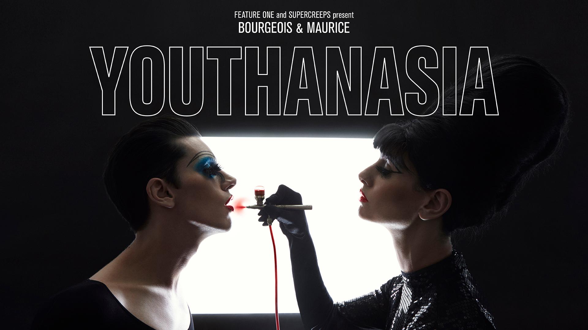 Bourgeois & Maurice: Youthanasia