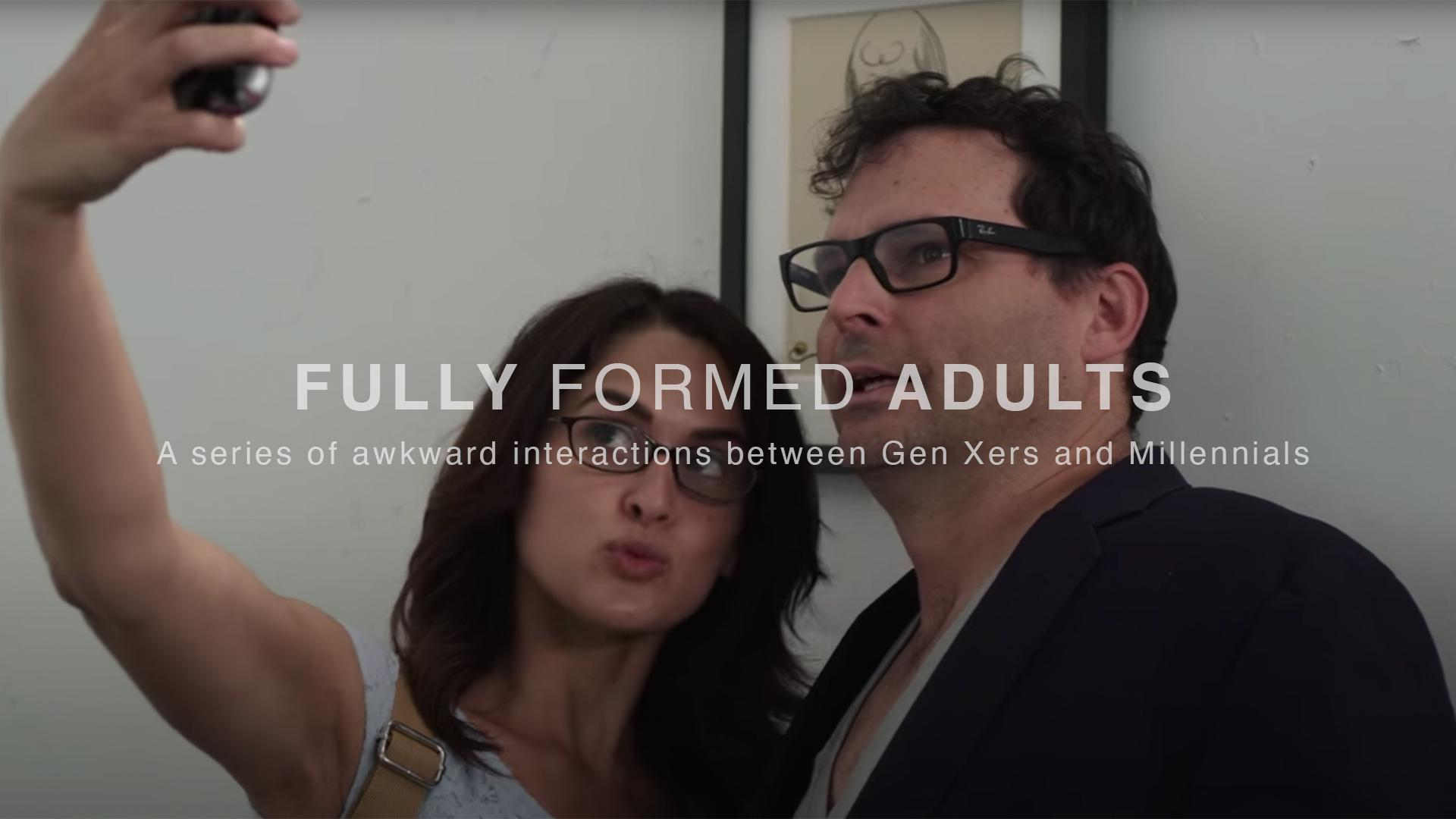 Fully Formed Adults