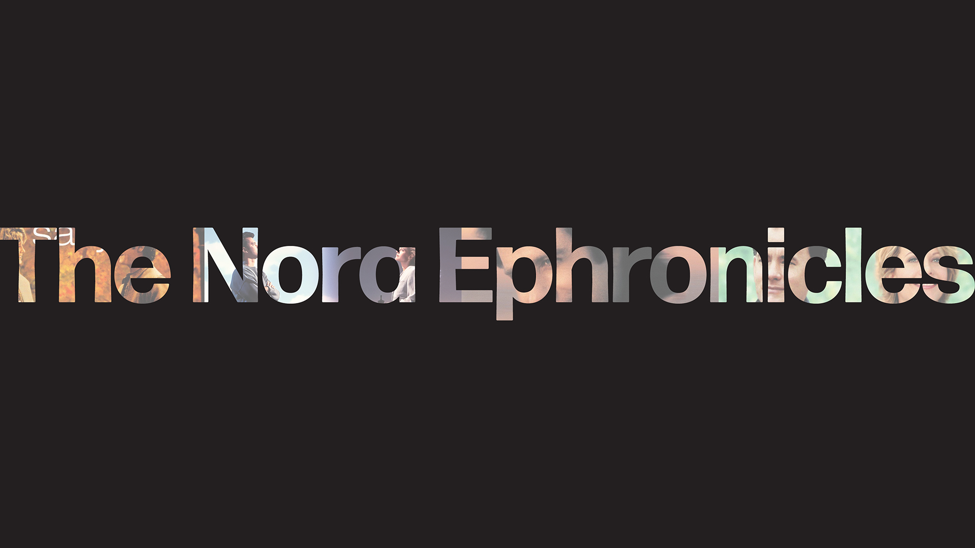 The Nora Ephronicles