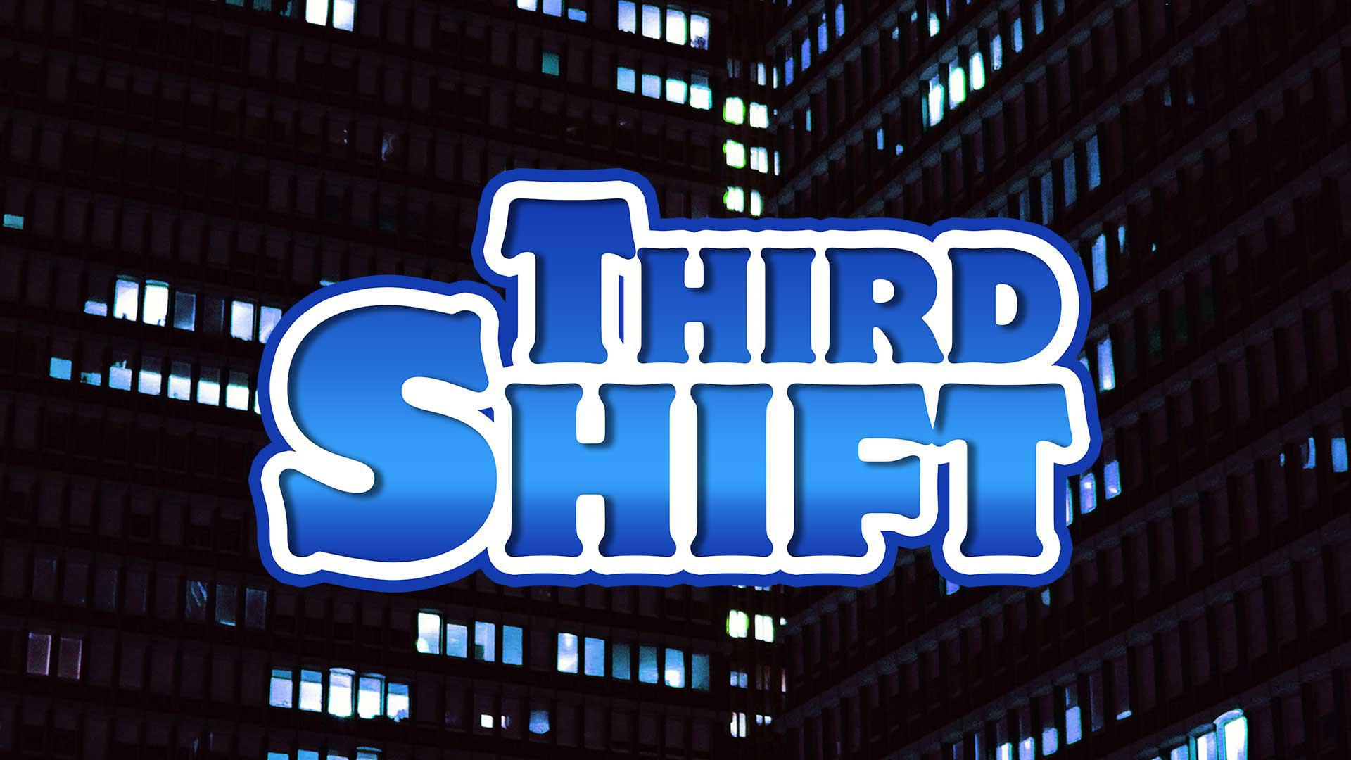 Third Shift